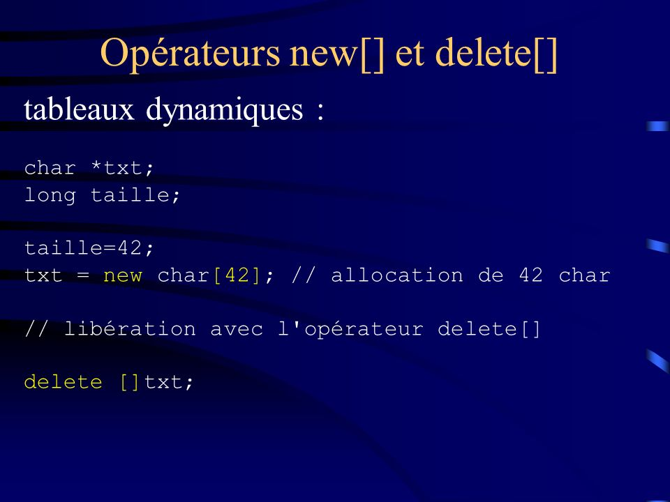 Opérateurs new[] et delete[]